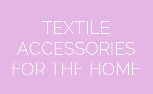 Textile accessories for the home